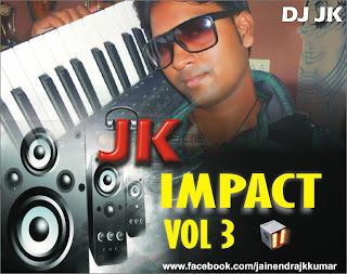 IMPACT VOL - 03 DJ JK