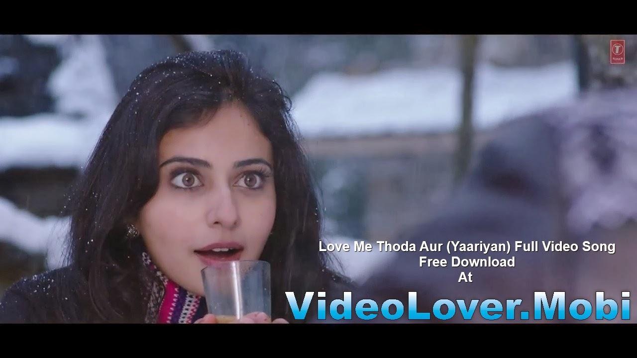 Yaariyan Movie 2014 Hero Love Me Thoda Aur (Yaa...