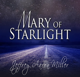 http://www.jeffreyaaronmiller.com/p/mary-of-starlight.html