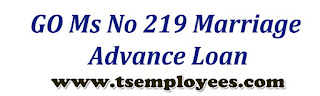 GO Ms No 219 Marriage Advance Loan GO Ms No 219 Marriage Advance Loan