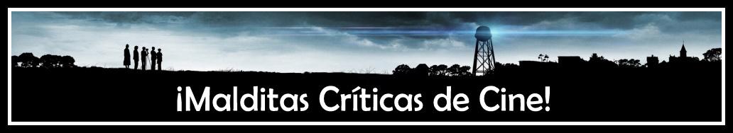 ¡Malditas Criticas de Cine!