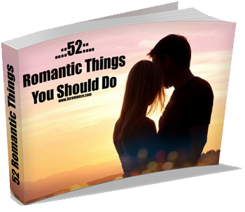 52 Romantic Things That You Should Do