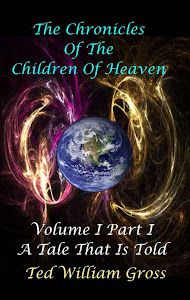 The Chronicles Of The Children Of Heaven: Volume 1 Part 1