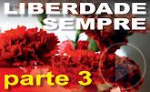 documentário Liberdade Sempre - 3