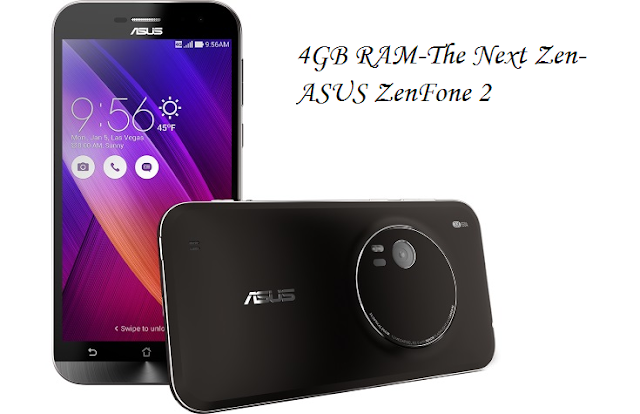 4GB RAM-The Next Zen- ASUS ZenFone 2