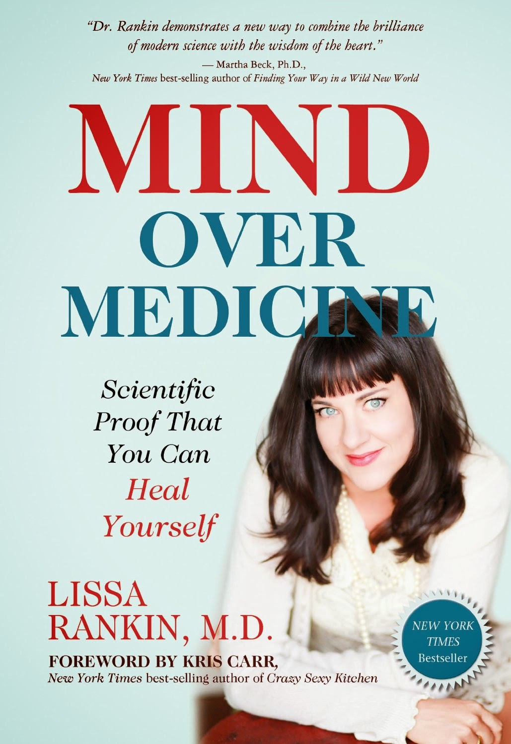 Mind Over Medicine by Lissa Rankin, MD