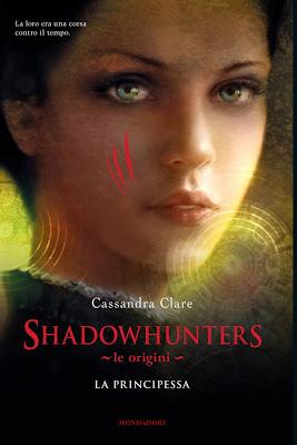 Shadowhunters le origini: la principessa - Cassandra Clare