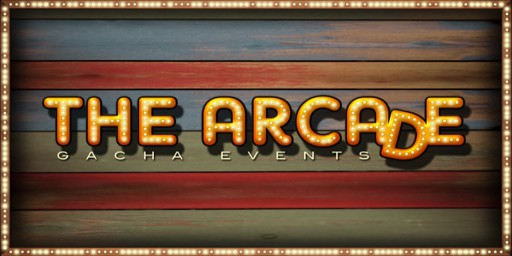 The Arcade Gacha Event