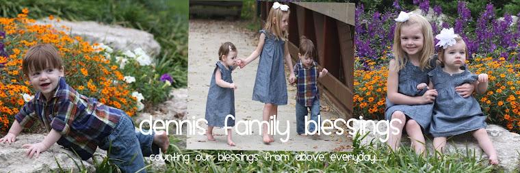 Dennis Family Blessings