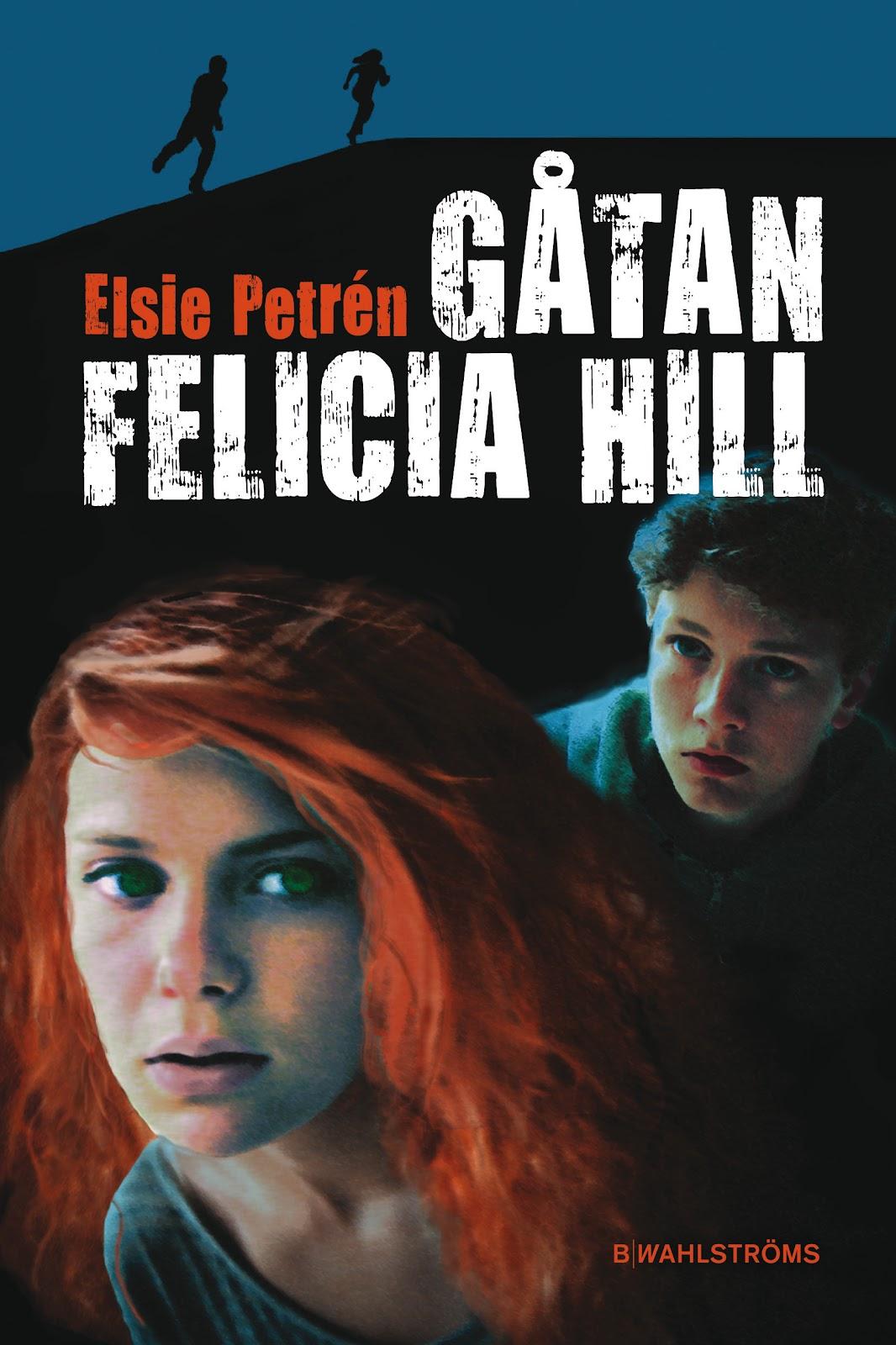 Linje 500: Gåtan Felicia Hill av Elsie Petrén