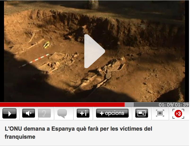 http://www.324.cat/video/5195371/LONU-demana-a-Espanya-que-fara-per-les-victimes-del-franquisme