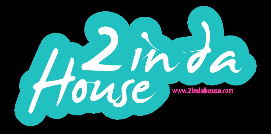 2 in da House