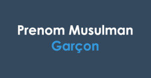 Prenom Musulman Garcon Moderne