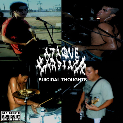 Ataque Cardíaco - Suicidal Thoughts [ 2009 ]