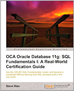 OCA Oracle Database 11g SQL Fundamentals I A Real World Certification
