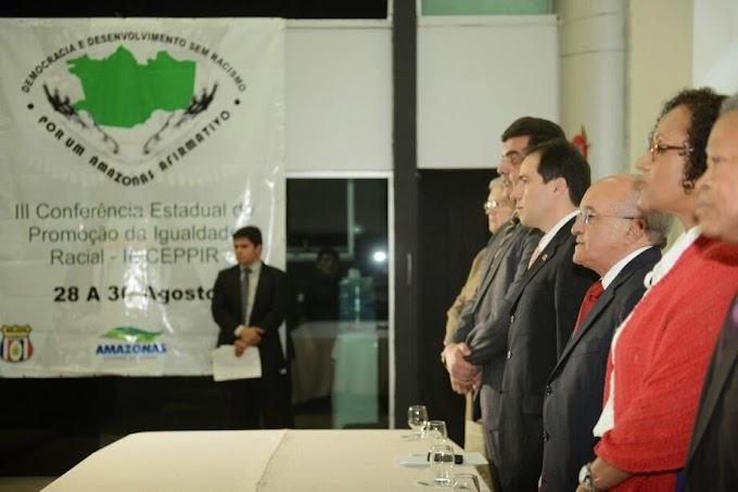 Governador do Amazonas em exercício, José Melo, destaca a importância de discussão para a promoção da igualdade social