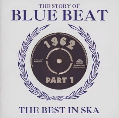 THE STORY OF BLUE BEAT - 1962 Part 1 - The Best In Ska