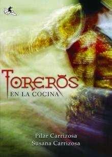 http://www.casadellibro.com/libro-toreros-en-la-cocina/9788493510282/1114479