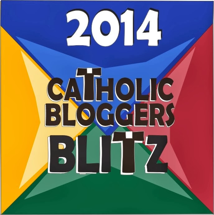 CATHOLIC BLOGGERS BLITZ 2014