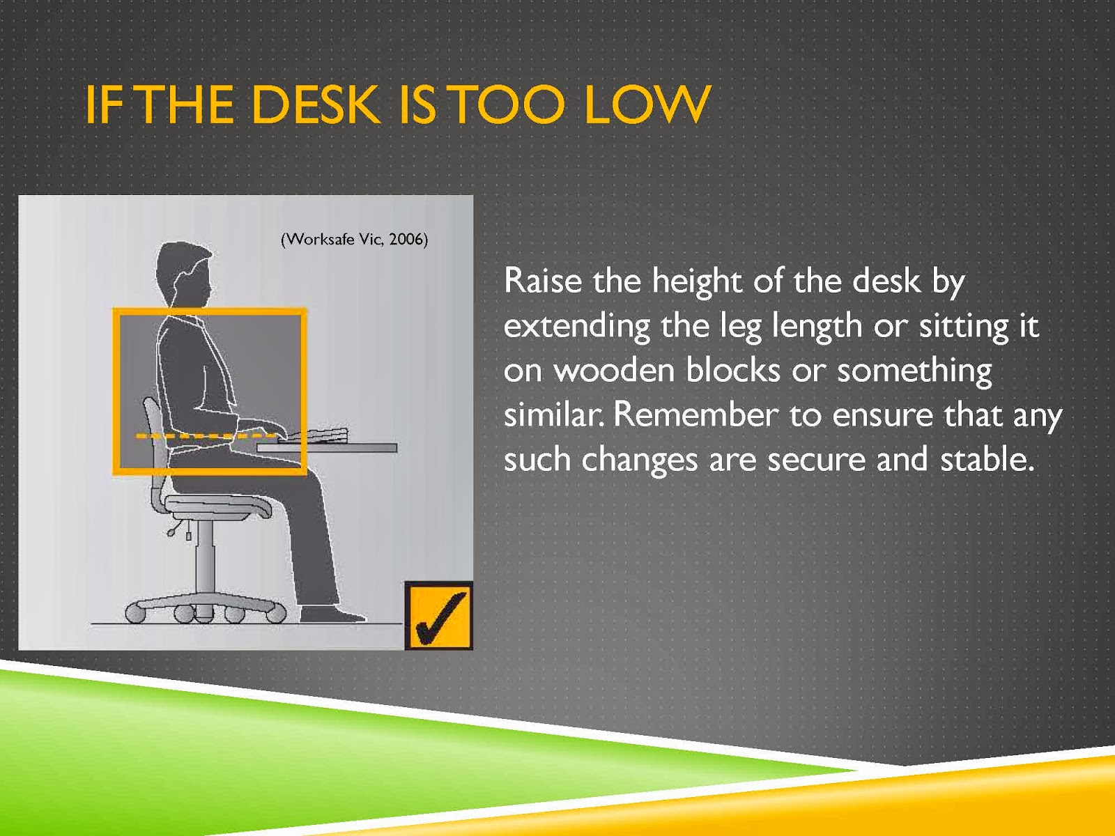 IF THE DESK IS TOO LOW