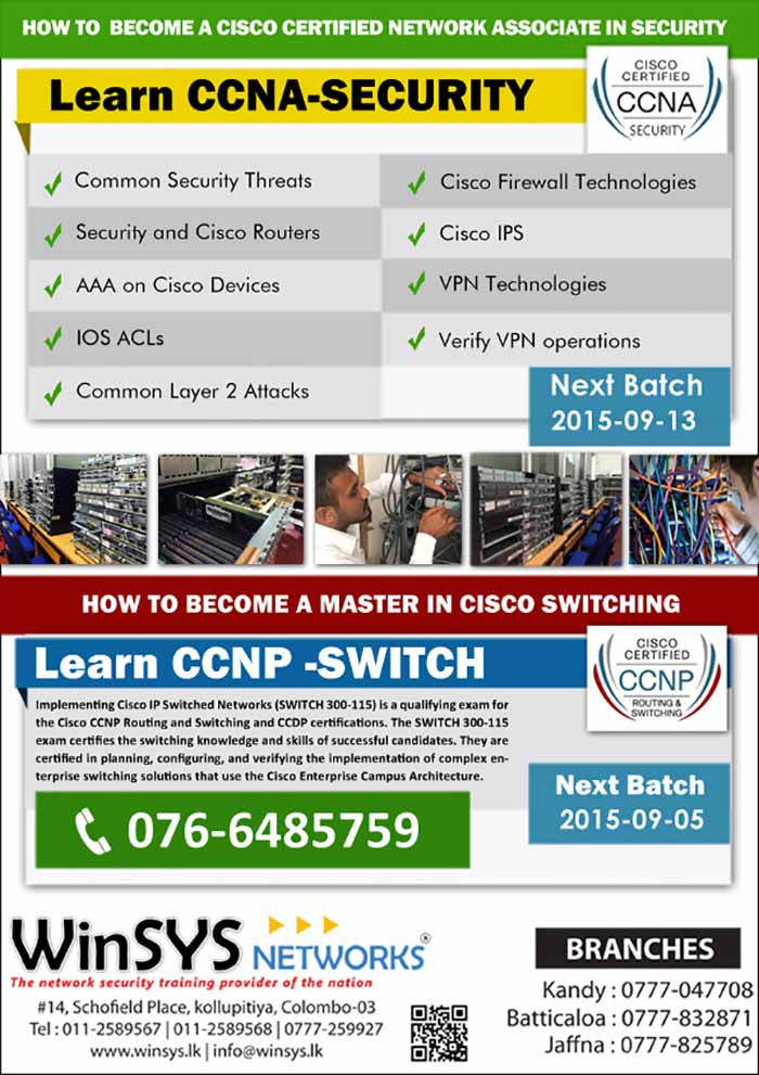 WinSYS Networks (Pvt) Ltd. was established in May 2003 with the prime intention of providing Hi Tech training and Consulting for corporate sector. In short period of time we have built reputation as a professional organization of very high integrity. Today WinSYS Networks, has become a premier training & consultancy company for networking, network security, & internet technologies in Sri Lanka, Human resources of WinSYS Networks include senior network consultants, business consultants, network security experts, project managers, system analysts and professional trainers. WinSYS Networks is divided in to two major divisions