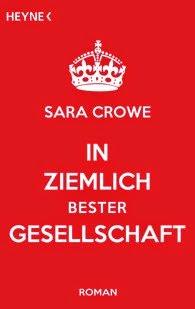 http://www.randomhouse.de/Taschenbuch/In-ziemlich-bester-Gesellschaft-Roman/Sara-Crowe/e448900.rhd