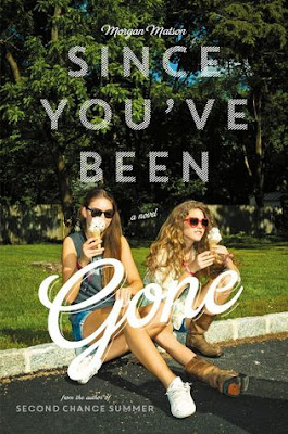 Since You've Been Gone Book Cover by Morgan Matson