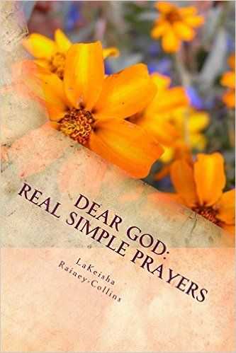 Dear God: Real Simple Prayers