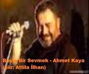 Böyle Bir Sevmek - Ahmet Kaya (şiir: Attila İlhan)