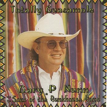 Totally Guacamole - Gary P Nunn (1993)