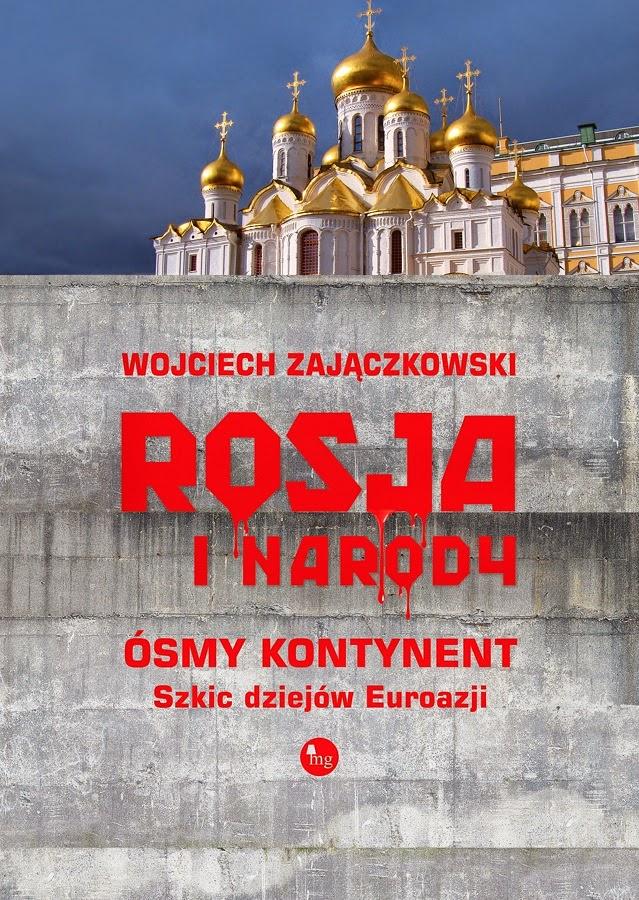 Rosja i narody. Ósmy kontynent. Szkic dziejów Euroazji