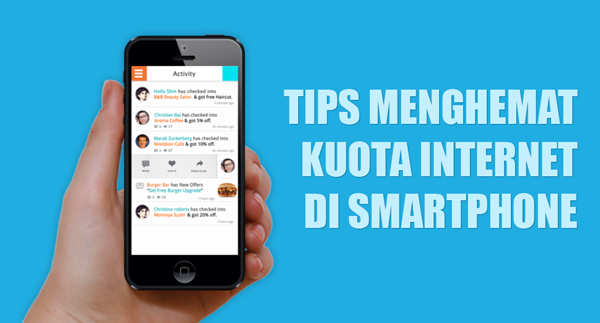 4 Tips Jitu Menghemat Kuota Internet Untuk Pengguna Smartphone