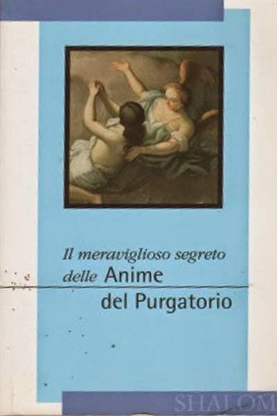 Il meraviglioso segreto delle anime del purgatorio