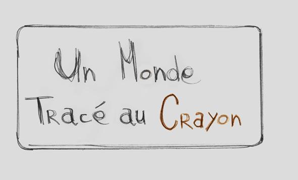 Un Monde Tracé au Crayon
