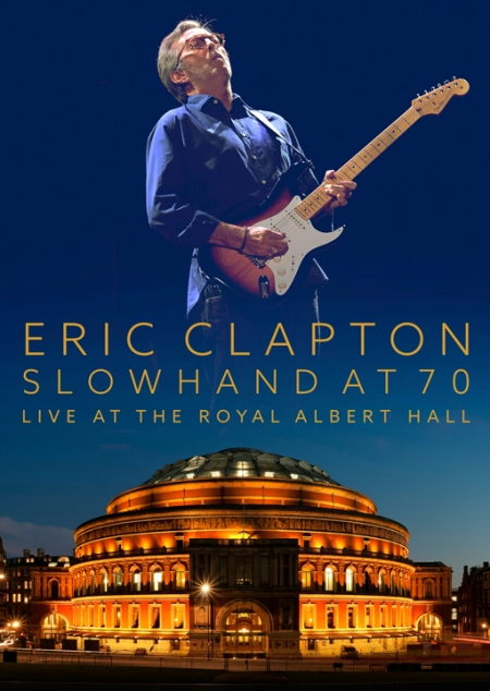 Eric Clapton Slowhand At 70 – Live At The Royal Albert Hall