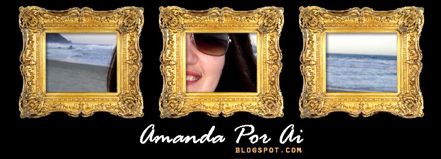 Amanda** Por aí...