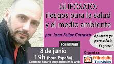 08/06/17 Glifosato: riesgos para la salud y el medio ambiente por Juan-Felipe Carrasco