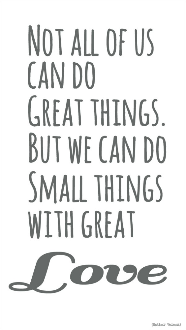 Quote small things great love