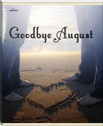 Bye August!