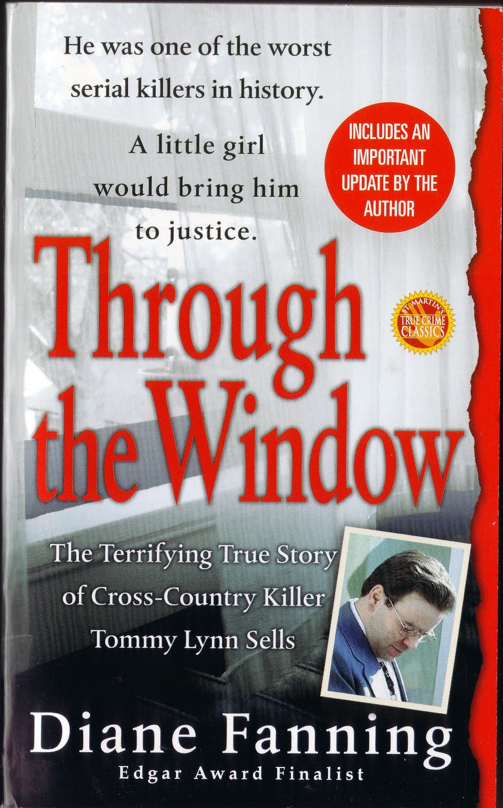 that s when i knew julie rea might not be guilty because i d been interviewing serial killer tommy lynn sells for my book through the window