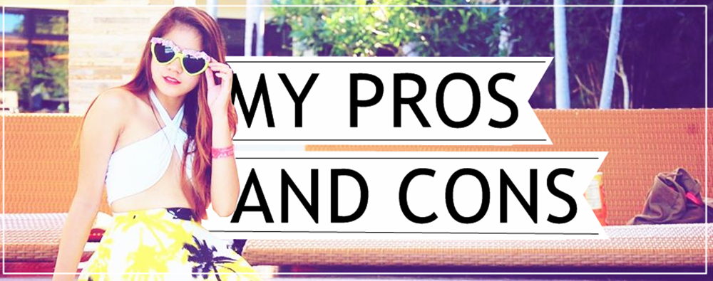 My Pros And Cons