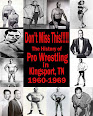 My 3rd Book - Don't Miss This The History of Kingsport Wrestling 1960s