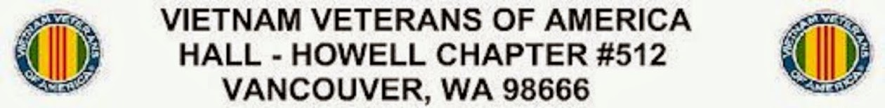 VIETNAM VETERANS OF AMERICA  Hall-Howell Chapter #512  Vancouver, WA 98660