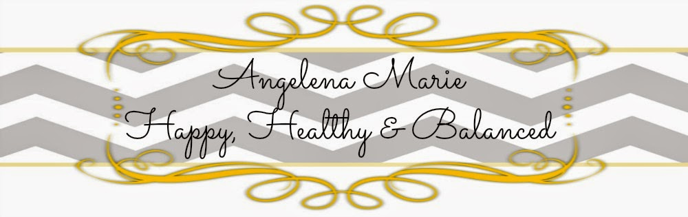 Angelena Marie: Happy, Healthy & Balanced