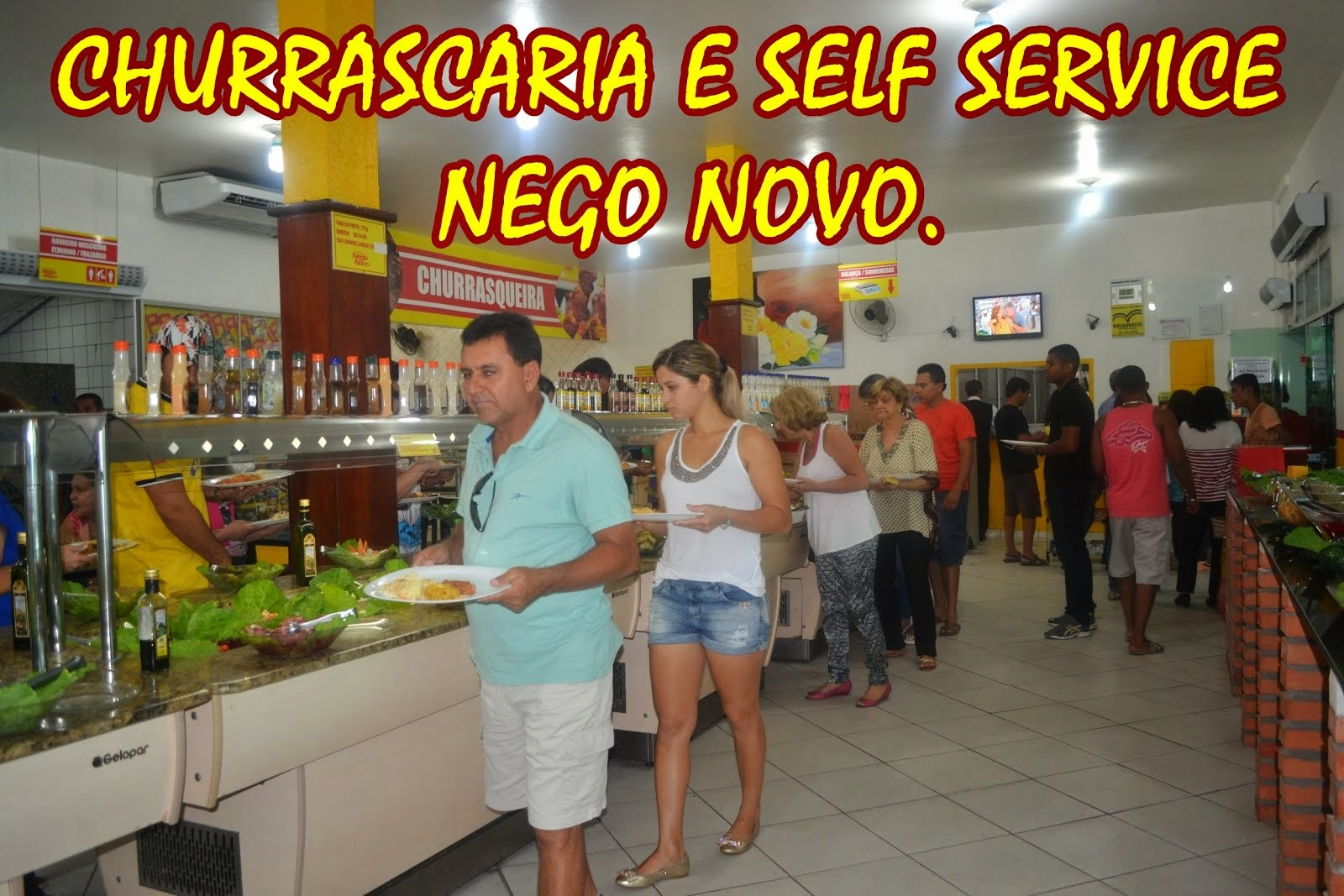 CHURRASCARIA E SELF SERVICE NEGO NOVO.