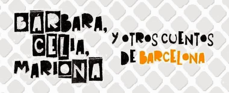 Bárbara, Celia, Mariona y otros cuentos de Barcelona