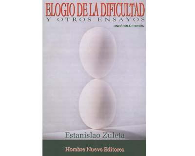 El elogio de la dificultad y otros ensayos - Estanislao Zuleta