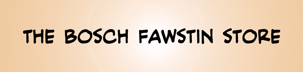The Bosch Fawstin Store