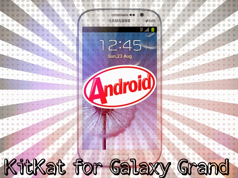How to flash KitKat ROM for Galaxy Grand duos