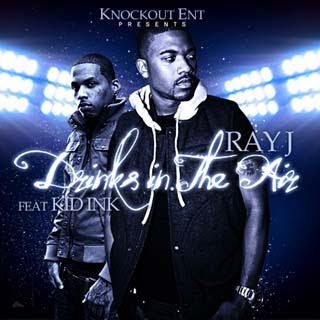 Ray J - Drinks In The Air Lyrics | Letras | Lirik | Tekst | Text | Testo | Paroles - Source: musicjuzz.blogspot.com